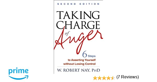 Taking Charge of Anger, Second Edition: Six Steps to Asserting ...