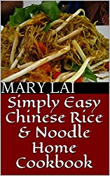 Simply Easy Chinese Rice & Noodle Home Cookbook