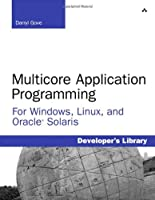 Multicore Application Programming: for Windows, Linux, and Oracle Solaris Front Cover