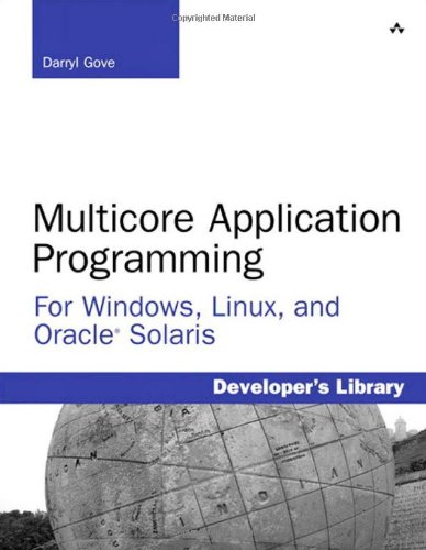 Multicore Application Programming: for Windows, Linux, and Oracle Solaris by Darryl Gove, Publisher : Addison-Wesley Professional