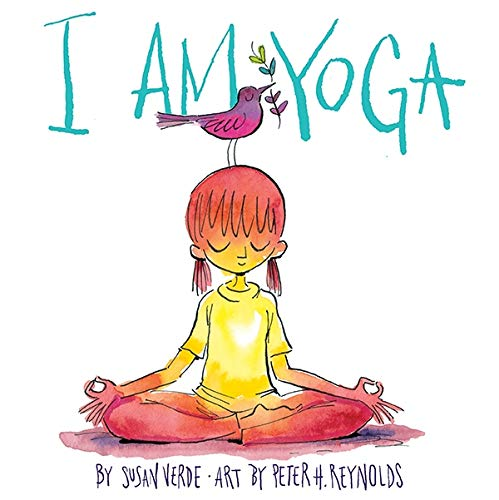 I Am Yoga: Susan Verde, Peter H. Reynolds: 9781419716645 ...