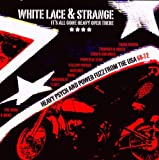 White Lace and Strange: It's All Gone Heavy Over There/Heavy Psych & Power Fuzz from the USA 1968-1972