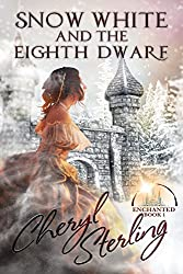 Snow White and the Eighth Dwarf (Enchanted Book 1)