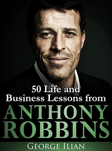 Anthony Robbins: 50 Life and Business Lessons cover