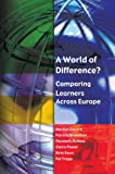 img - for A World of Difference?: Comparing Learners Across Europe book / textbook / text book