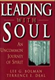 img - for Leading with Soul: An Uncommon Journey of Spirit (Jossey-Bass Management) by Lee G. Bolman (1995-03-29) book / textbook / text book
