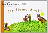 img - for Me llamo Asetu / My Name is Asetu (Los derechos del nino / Children's Rights) (Spanish Edition) book / textbook / text book