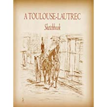 A Toulouse-Lautrec Sketchbook (Dover Fine Art, History of Art)