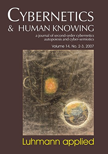 Cybernetics & Human Knowing: A Journal of Second-Order Cybernetics Autopoiesis, Vol. 14, No. 2-3: Luhmann Applied