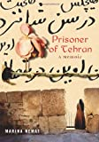 Front cover for the book Prisoner of Tehran: A Memoir by Marina Nemat