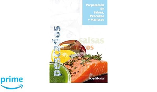 Preparación de Salsas, Pescados y Mariscos: Amazon.es: Jesús Camarero Tabera: Libros
