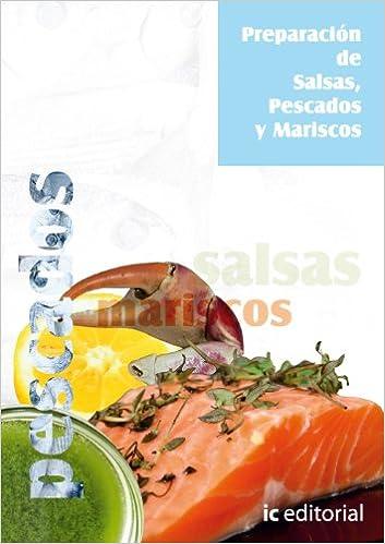 PREPARACION DE SALSAS PESCADOS Y MARISCOS: VV.AA.: 9788483640968: Amazon.com: Books