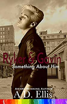 Ryker & Gavin (Something About Him Book 5) by [Ellis, A.D.]