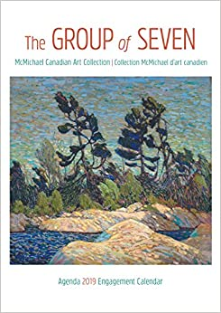 The Group of Seven 2019 Calendar: Mcmichael Canadian Art Collection / Collection Mcmichael Dart Canadien