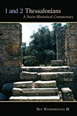 1 and 2 Thessalonians: A Socio-Rhetorical Commentary Kindle Edition