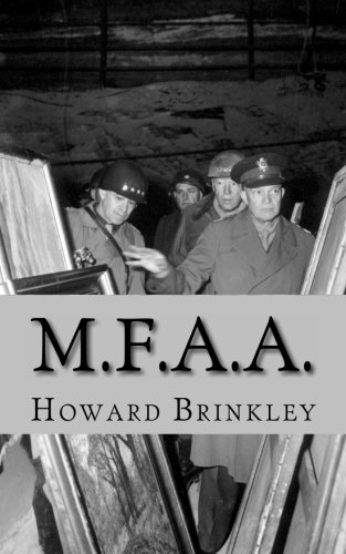 M.F.A.A.: The History of the Monuments, Fine Arts and Archives Program (Also Known as Monuments Men) ebook