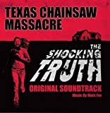 The Texas Chainsaw Massacre: The Shocking Truth (Original Soundtrack)