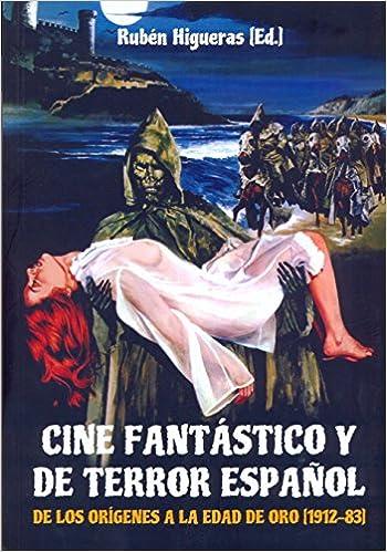 Cine Fantástico Y De Terror Español: Amazon.es: Ruben Higueras Flores: Libros