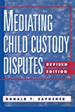 51s6c bT5%2BL. SL160  Mediating Child Custody Disputes: A Strategic Approach