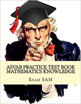 Asvab practice test book mathematics knowledge: asvab math study.