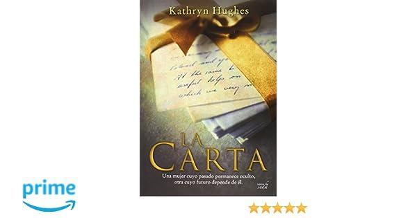 La carta (Spanish Edition): Kathryn Hughes, Libros de Seda: 9788416550470: Amazon.com: Books