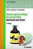 Dosierungsvorschläge für Arzneimittel bei Hund und Katze (MemoVet)