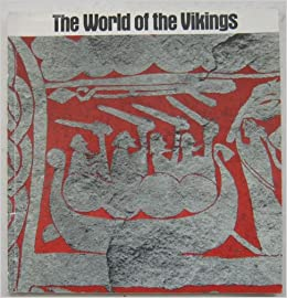 The World Of The Vikings An Exhibition Mounted By The Statens