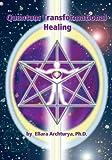Quantum Transformational Healing, Ellara Archturya, 1478719664