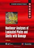 Nonlinear Analyses of Laminated Plates and Shells with Damage, Fu, Y. M., 1845646908