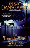 The Trouble with Witches (Ophelia & Abby Mysteries, No. 3)