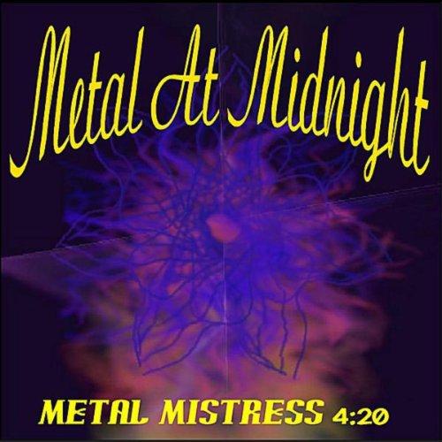 Metal Mistress 4:20 -
