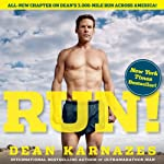 Run!: 26.2 Stories of Blisters and Bliss | Dean Karnazes