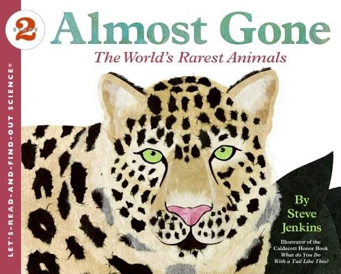 Almost Gone( The World's Rarest Animals)[ALMOST GONE][Paperback] ()