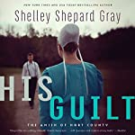 His Guilt: The Amish of Hart County | Shelley Shepard Gray