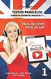 Aprender Inglês - Textos Paralelos   Fácil de ouvir - Fácil de ler: Learn English   Easy Reader   Easy Listener: Volume 1 (CURSO DE ÁUDIO DE INGLÊS)