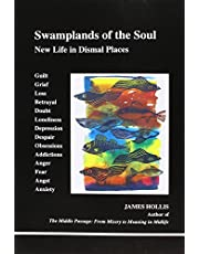 Swamplands of the soul: New life in dismal places