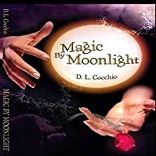 Magic by Moonlight: The Amulet Series, Book 2 Audiobook by D. L. Cocchio Narrated by Annette Romano