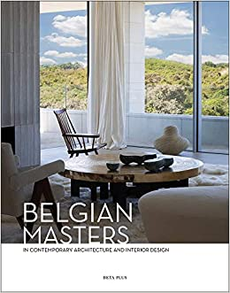Belgian Masters In Contemporary Architecture And Interior Design Dutch English And French Edition Pauwels Wim 9782875500359 Amazon Com Books