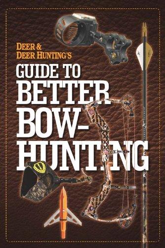 Deer Bowhunting - Deer & Deer Hunting's Guide to Better Bow-Hunting