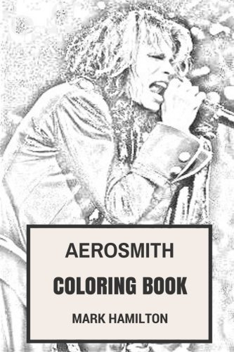 Aerosmith Coloring Book: American Blues and Hard Rock Legends Steven Tyler and Joe Perry Inspired Adult Coloring Book (Adult Coloring Books)
