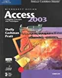 Microsoft Office Access 2003 : Complete Concepts and Techniques, Shelly, Gary B. and Cashman, Thomas J., 0619200391