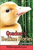 Quacker's Bedtime Stories... Continued, Williamgoldenpen, 1424174481
