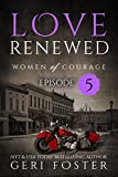 Love Renewed: Episode Five (Women of Courage Book 13)