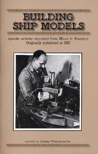 """Building Ship Models: Vintage Articles From """"Make It Yourself"""" 1927 ebook"""