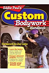 Eddie Paul's Custom Bodywork Handbook Paperback