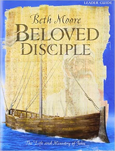 Beloved Disciple Leader Guide The Life And Ministry Of