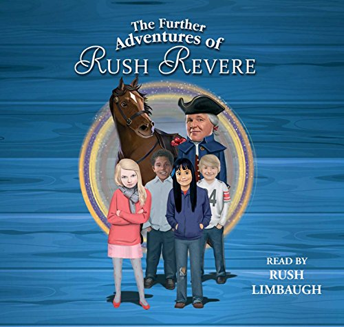 The Further Adventures of Rush Revere: RUSH REVERE AND THE STAR-SPANGLED BANNER, RUSH REVERE AND THE AMERICAN REVOLUTION, RUSH REVERE AND THE FIRST PATRIOTS, RUSH REVERE AND THE BRAVE PILGRIMS by Simon & Schuster Audio