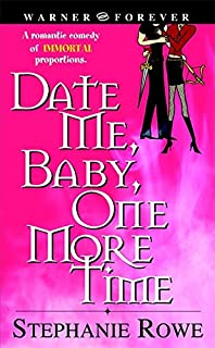 Date Me Baby One More Time Immortally Sexy Book 1