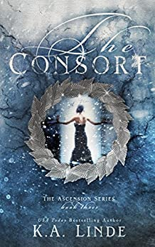 The Consort (Ascension Book 3) by [Linde, K.A.]