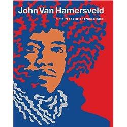 John van Hamersveld 50 Years of Visual Art - Coolhouse Studio by John van Hamersveld (2013-06-30)